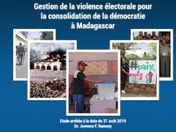 Gestion de la violence électorale pour la consolidation de la démocratie à Madagascar